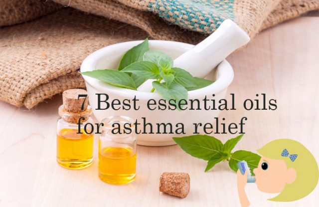 Best essential oils for asthma relief