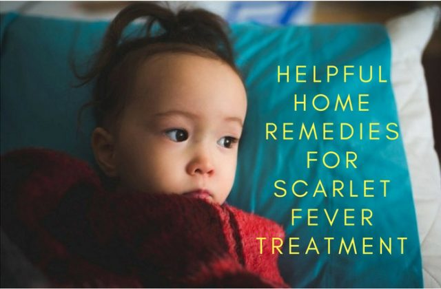 Helpful Home Remedies For Scarlet Fever Treatment