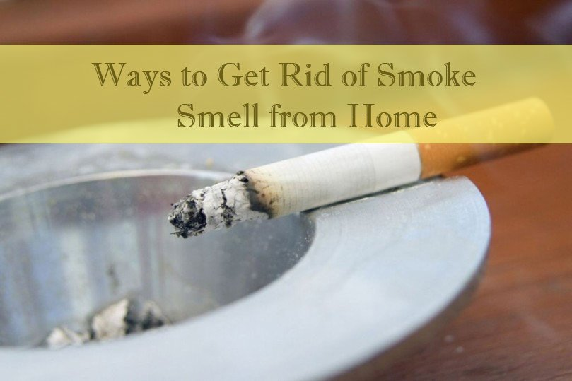 Ways to ret rid of smoke smell