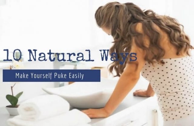 Natural Ways To Make Yourself Puke Easily