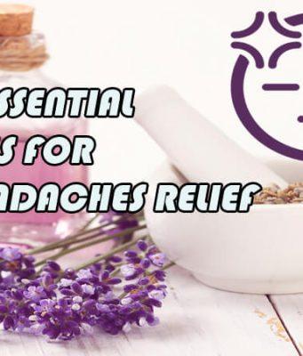 7 Essential Oils For Headaches Relief