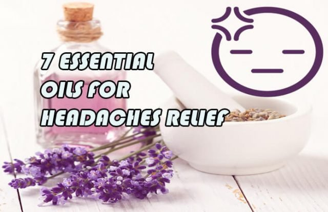 7 Essential Oils For Headaches Relief